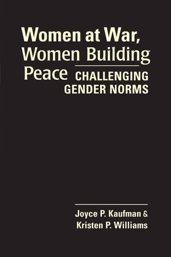 Women at War, Women Building Peace: Challenging Gender Norms