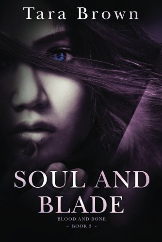 Soul and Blade (Blood and Bone, #3)