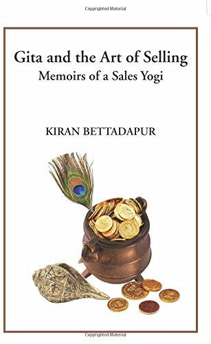 Gita and the Art of Selling: Memoirs of a Sales Yogi: 1