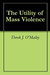 The Utility of Mass Violence