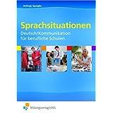 """Sprachsituationen - Deutsch / Kommunikation f�r berufliche Schulen: Sch�lerbandvon """"Gerhard Hufnagl"""""""