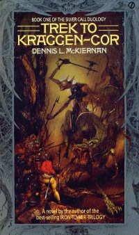 Trek to Kraggen-cor (Silver Call Duology), Dennis L. McKiernan