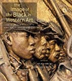 The Image of the Black in Western Art, Volume IV: From the American Revolution to World War I, Part 1: Slaves and Liberators: New Edition [Hardcover] [2012] 2 Ed. David Bindman, Henry Louis Gates Jr., Hugh Honour, Ladislas Bugner