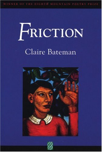 Friction, Claire Bateman