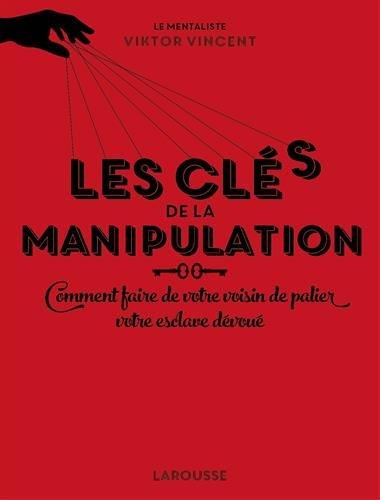 les-cles-de-la-manipulation-ou-comment-faire-de-votre-voisin-de-palier-votre-esclave-devoue