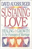 Sustaining Love: Healing & Growth in the Passages of Marriage (0830713182) by Augsburger, David W.
