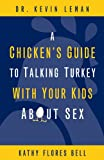 A Chicken's Guide to Talking Turkey with Your Kids About Sex (0310283507) by Leman, Kevin