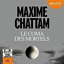 Le Coma des mortels | Livre audio Auteur(s) : Maxime Chattam Narrateur(s) : Damien Ferrette