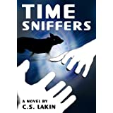Time Sniffers (Book 1 Shadow World ~ Young Adult Sci-Fi Fantasy) ~ C. S. Lakin