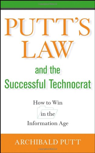 Putt&#39;s Law and the Successful Technocrat: How to Win in the Information Age