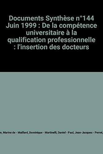 documents-synthese-n144-juin-1999-de-la-competence-universitaire-a-la-qualification-professionnelle-