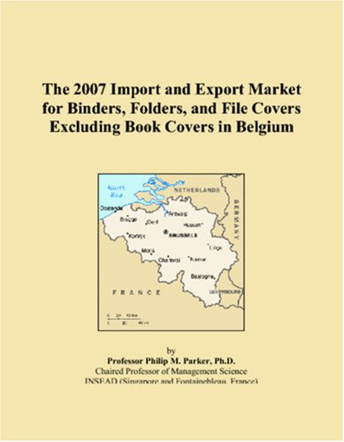 The 2007 Import and Export Market for Binders, Folders, and File Covers Excluding Book Covers in Belgium