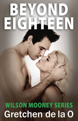 Beyond Eighteen (The Wilson Mooney Series) by Gretchen de la O