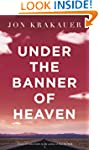 Under the Banner of Heaven: A Story o...