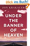 Under the Banner of Heaven. A Story o...