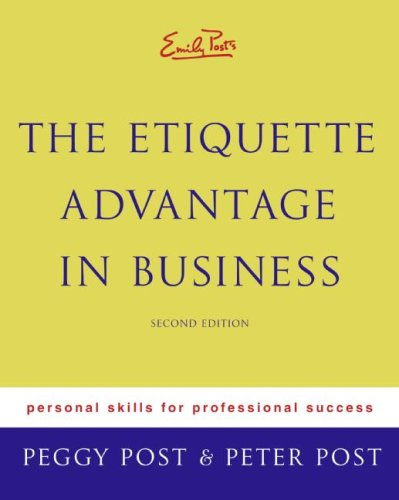 Emily Post's The Etiquette Advantage in Business:...