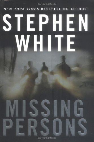 Missing Persons (Dr. Alan Gregory Novels), Stephen White