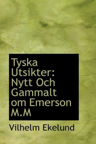 Tyska Utsikter: Nytt Och Gammalt om Emerson M.M