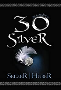 (FREE on 11/18) 30 Silver - by Daniel Huber - http://eBooksHabit.com
