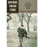 [ BEFORE THEIR TIME: A MEMOIR ] By Kotlowitz, Robert ( Author) 1999 [ Paperback ]