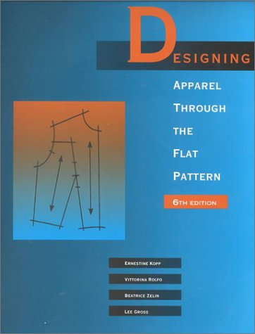 Designing Apparel Through the Flat Pattern