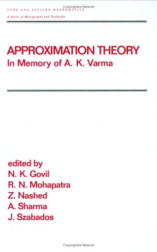 Approximation Theory: In Memory of A.K. Varma (Chapman & Hall/CRC Pure and Applied Mathematics)