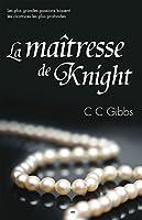 Tout ou rien, tome 1 - La ma�tresse de Knight