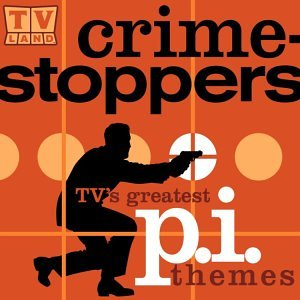 Crime Stoppers: Tv's Greatest P.I. Themes