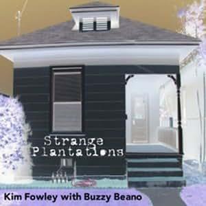 Strange Plantations