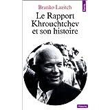 Le rapport Khrouchtchev et son histoirepar Branko Lazitch