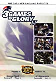 The 2003 New England Patriots: 3 Games to Glory II at Amazon.com