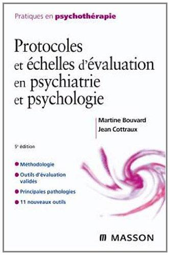 Protocoles et échelles d'évaluation en psychiatrie et en psychologie. 2ème édition - Martine Bouvard,Jean Cottraux