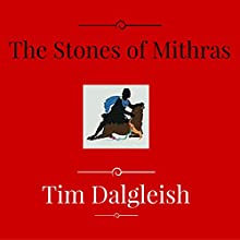 The Stones of Mithras: Poems of the Light Audiobook by Tim Dalgleish Narrated by Tim Dalgleish