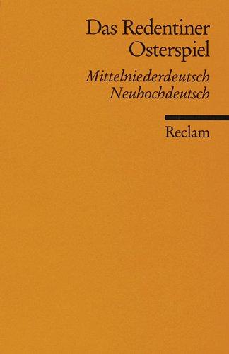 Das Redentiner Osterspiel. Mittelniederdeutsch / neuhochdeutsch.