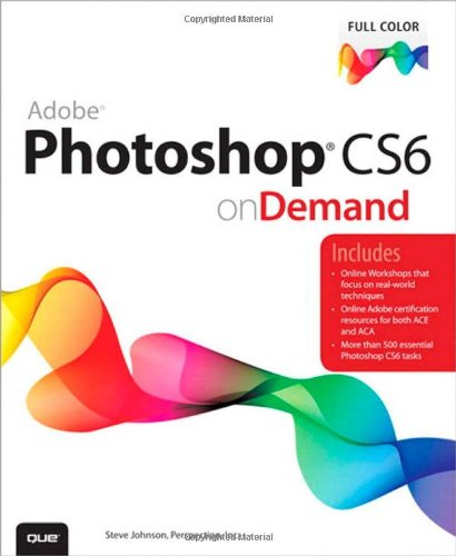 Adobe Photoshop CS6 on Demand (2nd Edition)