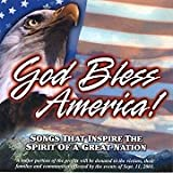 God Bless America! Songs that Inspire the Spirit of a Great Nation