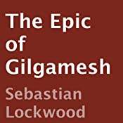 The Epic of Gilgamesh | [Sebastian Lockwood (adaptation)]