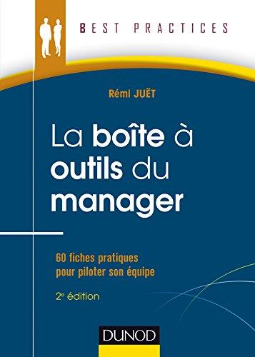 La Boîte à outils du manager - 2e éd. : 60 fiches pratiques pour piloter son équipe