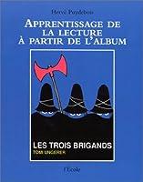Apprentissage de la lecture à partir de l'album : Les Trois Brigands