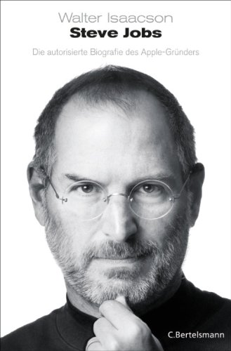 Steve Jobs: Die autorisierte Biografie des Apple-Gründers (German Edition), by Walter Isaacson