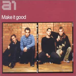 A1 - Make It Good Lyrics | Musixmatch