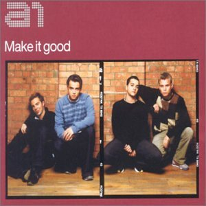 A1 - Make It Good [UK-Import] - Zortam Music