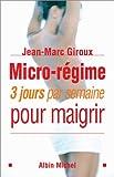 echange, troc Jean-Marc Giroux - Micro-régime : 3 jours par semaine pour maigrir