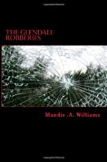 The Glendale Robberies (Volume 1)