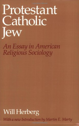 Protestant--Catholic--Jew: An Essay in American Religious...