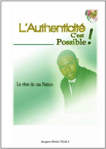 L'Authenticité, C'Est Possible ! (French Edition)