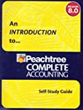 img - for An Introduction to Peachtree Complete Accounting - Self Study Guide 8.0 book / textbook / text book