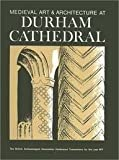 img - for Medieval Art and Architecture at Durham Cathedral (Baa Conference Transactions Series) (v. 3) book / textbook / text book