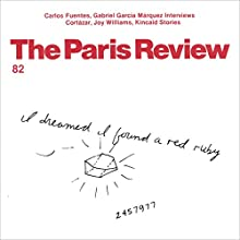 The Paris Review No.82, Winter 1891  by The Paris Review Narrated by Steve Coulter, Jill Melancon