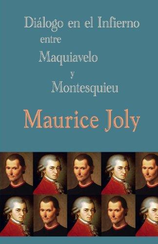 Diálogo en el infierno entre Maquiavelo y Montesquieu (Spanish Edition)